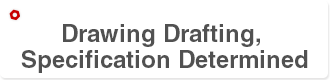 Drawing Drafting, Specification Determined